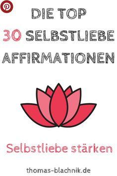 Die Top 30 Selbstliebe Affirmationen. Alles was entstanden ist war mal ein Gedanke. Die Macht der Gedanken ist nicht zu unterschätzen. Wir können mit Affirmationen uns und unser Unterbewusstsein programmieren, uns positive Glaubenssätze anlegen und unser Sein, somit positiv beeinflussen.