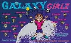 Galaxy Girlz B54892  digitally printed vinyl soccer sports team banner. Made in the USA and shipped fast by BannersUSA.  You can easily create a similar banner using our Live Designer where you can manipulate ALL of the elements of ANY template.  You can change colors, add/change/remove text and graphics and resize the elements of your design, making it completely your own creation.