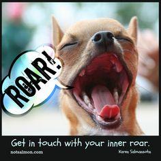 Get in touch with your inner roar. www.notsalmon.com