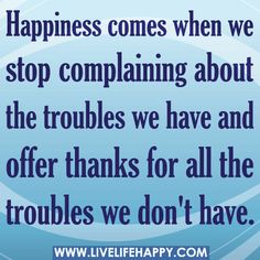 Ok... No complaining today, but thankfulness instead. Only. Happy. Thoughts.