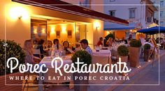 Porec Croatia | Restaurants in Porec