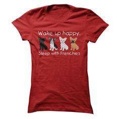 Wake up happy, sleep with Frenchies