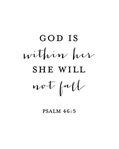 God is Within Her She Will Not Fall Print - Psalm - Psalm Print - Bible Verse Print - Bible Verse Art - Nursery Decor - Nursery Art Inspirational Bible Quotes, Biblical Quotes, Bible Verses Quotes, Faith Quotes, Spiritual Quotes, Words Quotes, Psalms Quotes, Scriptures, Bible Verses About Life