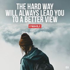 The Hard Way Will Always Lead You