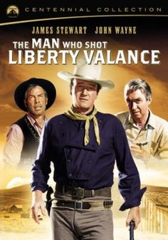"""The Man Who Shot Liberty Valance.""  Great movie with John Wayne and Jimmy Stewart."