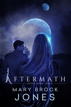 Aftermath: Hathe Book Three by Mary Brock Jones romance novels books lisa kleypas Action Adventure ebook hardcover series teen love story Science Fiction, Books To Read, My Books, Opposites Attract, Sci Fi Books, Romance Novels, Book Series, This Book, Mary