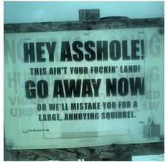 """the new """"no trespassing"""" sign lol Sarcastic Quotes, Funny Quotes, Funny Memes, Jokes, Hilarious, Crazy Quotes, Badass Quotes, Funny Road Signs, Gun Humor"""