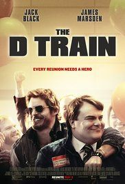 The D Train (2015) The head of a high school reunion committee travels to Los Angeles to track down the most popular guy from his graduating class and convince him to go to the reunion.