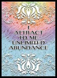 Abundance Quotes - I attract to me...