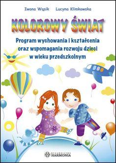 KOLOROWY ŚWIAT – Program wychowania i kształcenia oraz wspomagania rozwoju dzieci w wieku przedszkolnym Wydawnictwo Harmonia Program, Therapy