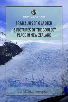 Franz Josef Glacier: 15 pictures that prove it's the coolest place in New Zealand!