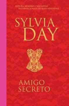 Opinião de Uma Leitora: Amigo Secreto, Sylvia Day