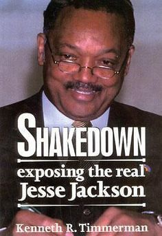 Shakedown : Exposing the Real Jessie Jackson by Kenneth R. Timmerman Hardcover