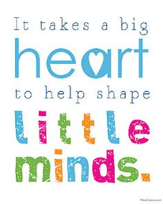 Teacher Appreciation Printables: It takes a big heart to help shape little minds.