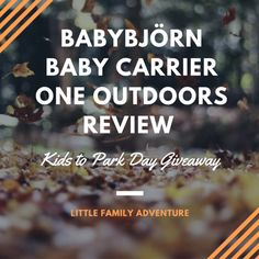 BabyBjörn Baby Carrier One Outdoors Review & Giveaway - Find why this is a great way to help you get the kids outdoors and exploring for #KidstoParkDay