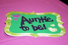 Auntie to be name tag!