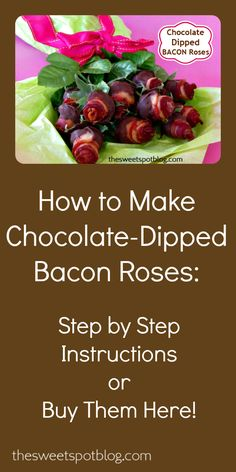 How to Make Chocolate Dipped Bacon Roses (or Buy them Here!) by The Sweet Spot Blog #valentinesgiftideas #valentinesday #baconmakeseverythingbetter