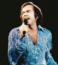 Neil Diamond - I grew up listening to this guy and I still love his music :)