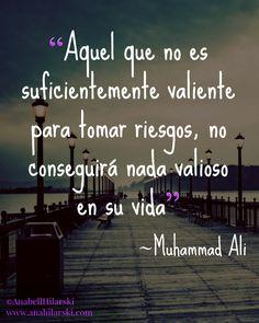 """""""Aquel que no es suficientemente valiente para tomar riesgos, no conseguirá nada valioso en su vida"""" Muhammad Ali #Frases #Motivacion #Reflexiones"""