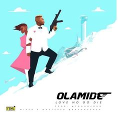 Olamide – Love No Go Die (Prod. by Young John)