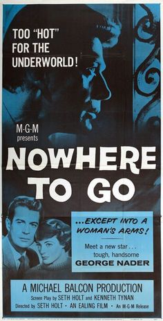 Nowhere to Go (1958) Stars: George Nader, Maggie Smith, Bernard Lee, Bessie Love ~ Directors: Seth Holt, Basil Dearden (Nominated for 1 BAFTA Film Award)