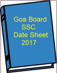 Goa SSC Date Sheet 2017: Goa Board Time Table 10th Class:Download Goa 10th Class Date Sheet 2017 : Goa 10th Class Exam Schedule 2017 gbshse.gov.in