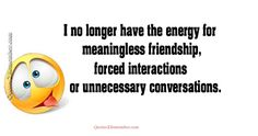 I no longer have the energy… – Quotes 2 Remember