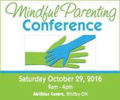 Mindful Parenting Conference, Whitby Mindful Parenting, Fall Family, Family Activities, Conference, Mindfulness