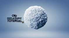 Cinema4D DISPLACEMENT TUTORIAL on Vimeo
