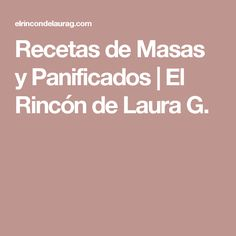 Recetas de Masas y Panificados   El Rincón de Laura G.