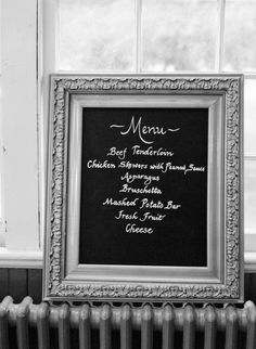 A DIY wedding- chalkboard paint on old picture frame for dinner menu :) I want to do this now! hehe