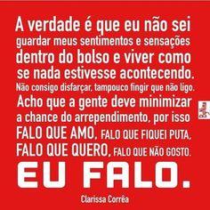 #regram da querida @correa_clarissa ❤️ #frases #pessoas #sinceridade #clarissacorrêa