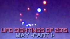 UFO Sightings Of 2015 (May) Part 1   Published on May 1, 2015 UFO Sightings Of 2015 (May) Part 1