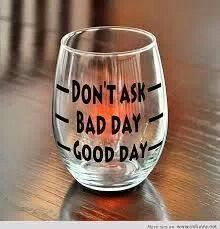 Good Day Bad Day Don't Ask Novelty Stemless Wine Glass Funny Gift I think mine… Tomorrow Is Another Day, Wine Wednesday, In Vino Veritas, Wine Time, Bad Day, Funny Gifts, Whisky, Wine Glass, Wine Bottles