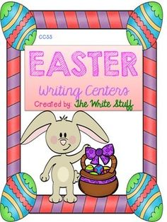 EASTER WRITING CENTERS - Students will enjoy and be engaged these writing centers with an EASTER  theme.  Each center is common core aligned with a focus on writing but includes reading, researching and speaking. Common Core outcomes for each center are listed on a separate page.