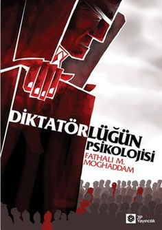 diktatorlugun psikolojisi - fathali m  moghaddam - 3p yayincilik  http://www.idefix.com/kitap/diktatorlugun-psikolojisi-fathali-m-moghaddam/tanim.asp