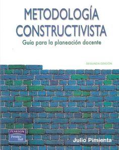 97078814 metodologia constructivista Guía para Planeación docente desde el constructivismo