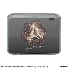 Relentless Recurrence iPad Mini/Air Macbook Sleeve