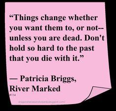 ♥ Patricia Briggs ♥ #Quote #Change