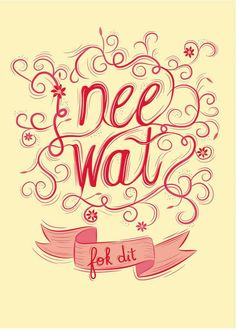 Nee wat, fok dit on Behance Words Quotes, Wise Words, Art Quotes, Qoutes, Sayings, Inspirational Quotes, Sarcastic Quotes, Funny Quotes, Dandelion Quotes