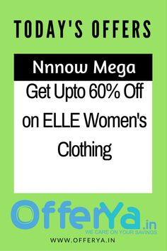 Nnnow Mega Sale : Get Upto 60% Off on ELLE Women's Clothing