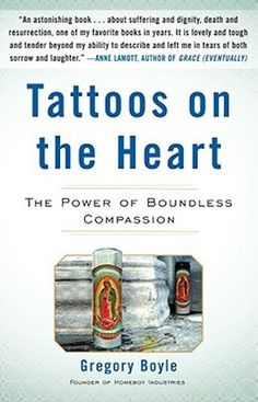 Gregory Boyle Brings Boundless Compassion In 'Tattoos on the Heart,' reviewed on Kalireads.com.