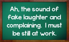 Sarcastic Quotes About Work   Work Sarcasm Facebook Status On Chalkboard Background