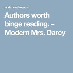 Authors worth binge reading. – Modern Mrs. Darcy