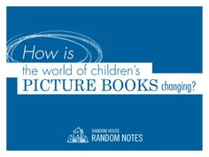 "An insider peek into ""The Changing World of Children's Picture Books"" by Rachael Cole, art director at Schwartz & Wade"
