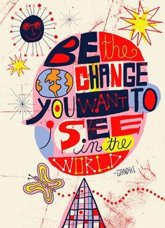 Be the change you want to see in the world via Action for Happiness  www.employabilitycoaching.co.uk