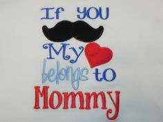 We have BOYS TOO! Perfect #Valentine Shirt or Bodysuit If you Mustache my Heart belongs to Mommy, ONLY $20.00 (http://www.tutusbygayle.com/if-you-mustache-my-heart-belongs-to-mommy-valentines-shirt-or-bodysuit/)