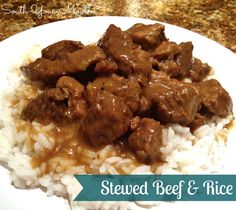 South Your Mouth: Stewed Beef & Rice...This was seriously yummy! Hubby says it's a keeper.