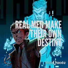 Tales from the borderlands-Real men make their own destiny Borderlands Series, Tales From The Borderlands, Handsome Jack Borderlands, The Wolf Among Us, Fandoms Unite, Bioshock, Real Men, Best Games, Overwatch