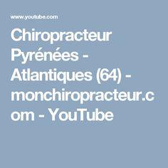 Chiropracteur Pyrénées - Atlantiques (64) - monchiropracteur.com - YouTube